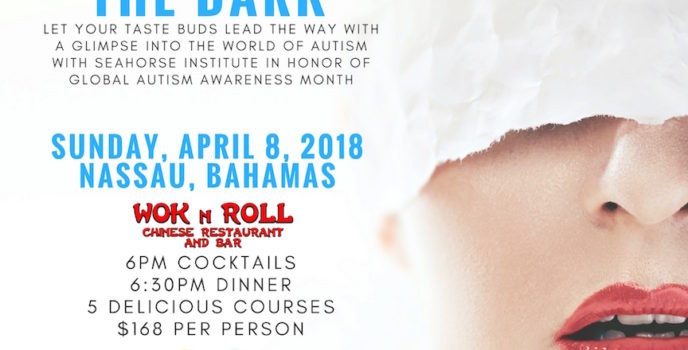 Seahorse Institute Bahamas presents A Dinner in the Dark Experience in honor of Global Autism Awareness Month